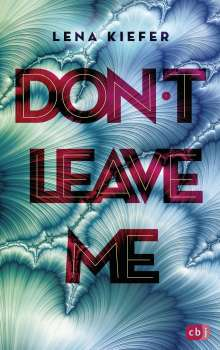 Lena Kiefer: Don't LEAVE me, Buch