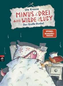 Ute Krause: Minus Drei und die wilde Lucy 03 - Das große Dunkel, Buch