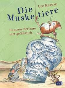 Ute Krause: Die Muskeltiere - Hamster Bertram lebt gefährlich, Buch
