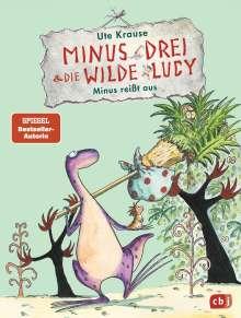 Ute Krause: Minus Drei und die wilde Lucy 02 - Minus reißt aus, Buch