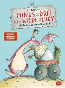 Ute Krause: Minus Drei und die wilde Lucy - Die blöde Sache mit dem Ei, Buch