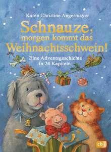 Karen Christine Angermayer: Schnauze, morgen kommt das Weihnachtsschwein!, Buch