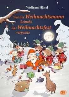 Wolfram Hänel: Wie der Weihnachtsmann beinahe das Weihnachtsfest verpasste, Buch