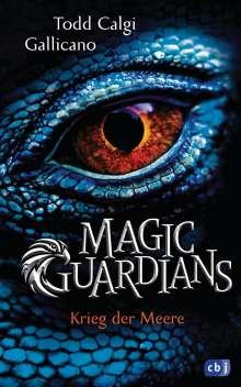 Todd Calgi Gallicano: Magic Guardians - Krieg der Meere, Buch
