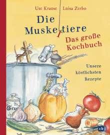 Ute Krause: Die Muskeltiere  - Das große Kochbuch, Buch