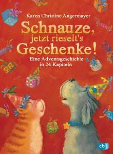 Karen Christine Angermayer: Schnauze, jetzt rieselt's Geschenke, Buch