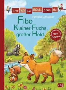 Patricia Schröder: Erst ich ein Stück, dann du - Fibo - Kleiner Fuchs, großer Held, Buch
