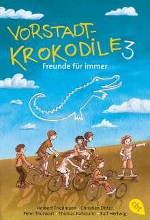 Herbert Friedmann: Vorstadtkrokodile 03 - Freunde für immer, Buch