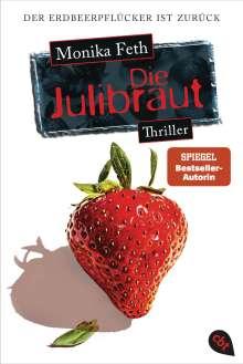 Monika Feth: Die Julibraut, Buch