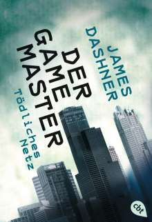 James Dashner: Der Game-Master 01 - Tödliches Netz, Buch