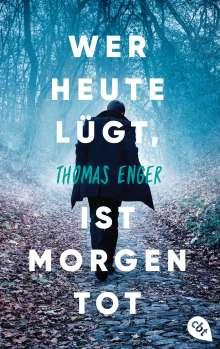 Thomas Enger: Wer heute lügt, ist morgen tot, Buch