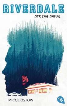 Micol Ostow: RIVERDALE - Der Tag davor, Buch