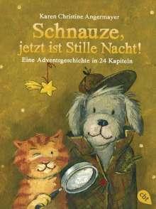 Karen Christine Angermayer: Schnauze, jetzt ist Stille Nacht!, Buch