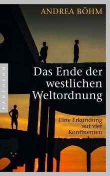Andrea Böhm: Das Ende der westlichen Weltordnung, Buch