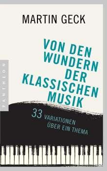 Martin Geck: Von den Wundern der klassischen Musik, Buch