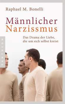Raphael M. Bonelli: Männlicher Narzissmus, Buch