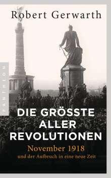 Robert Gerwarth: Die größte aller Revolutionen, Buch
