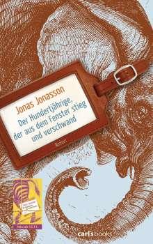 Jonas Jonasson: Der Hundertjährige, der aus dem Fenster stieg und verschwand, Buch
