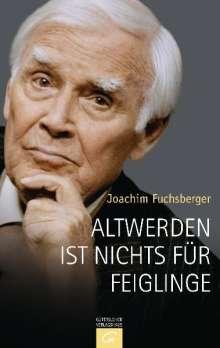 Joachim Fuchsberger: Altwerden ist nichts für Feiglinge, Buch