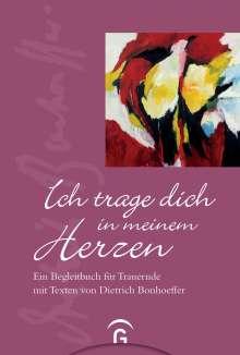 Dietrich Bonhoeffer: Ich trage dich in meinem Herzen, Buch