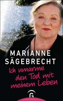 Marianne Sägebrecht: Ich umarme den Tod mit meinem Leben, Buch