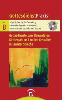Gottesdienste zum Elementaren Kirchenjahr und zu den Kasualien in Leichter Sprache, Buch