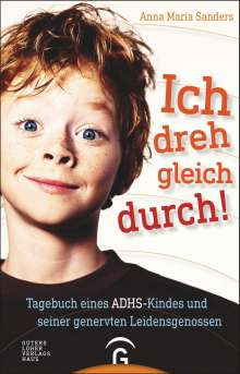 Anna Maria Sanders: Ich dreh gleich durch!, Buch