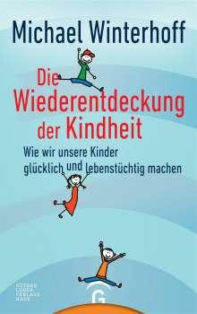 Michael Winterhoff: Die Wiederentdeckung der Kindheit, Buch