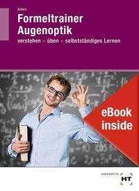 Monika Anders: eBook inside: Buch und eBook Formeltrainer Augenoptik, Buch