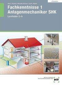 Joachim Albers: Lösungen Fachkenntnisse 1 Anlagenmechaniker SHK, Buch