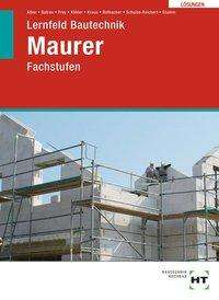 Christa Alber: Lösungen zu Lernfeld Bautechnik Maurer, Buch