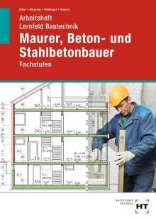 Christa Alber: Arbeitsheft Lernfeld Bautechnik Maurer, Beton- und Stahlbetonbauer, Buch