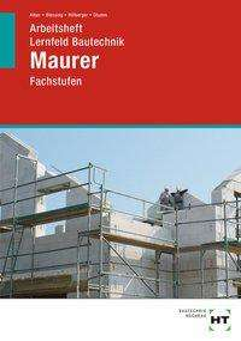 Christa Alber: Arbeitsheft Lernfeld Bautechnik Maurer, Buch