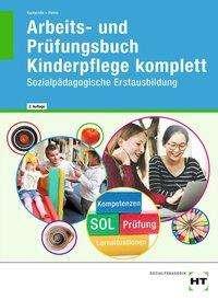Ulrike Kamende: Arbeits- und Prüfungsbuch Kinderpflege komplett, Buch