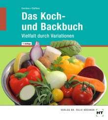 Karin Steffens: eBook inside: Buch und eBook Das Koch- und Backbuch, Buch