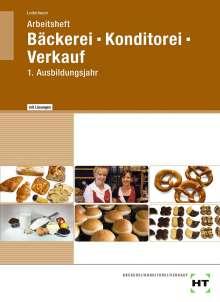 Josef Loderbauer: Arbeitsheft mit eingetragenen Lösungen Bäckerei -- Konditorei -- Verkauf, Buch