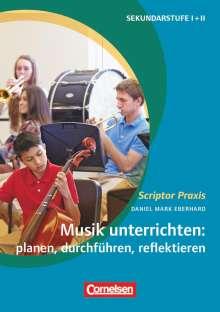 Daniel Mark Eberhard: Musik unterrichten: planen, durchführen, reflektieren, Buch