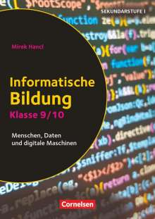 Mirek Hancl: Klasse 9/10 - Informatische Bildung, Buch
