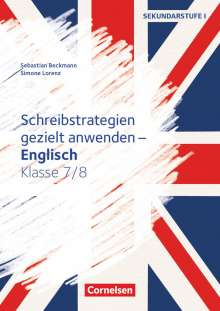 Sebastian Beckmann: Klasse 7/8 - Schreibstrategien gezielt anwenden, Buch