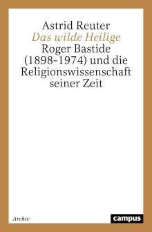 Astrid Reuter: Das wilde Heilige, Buch