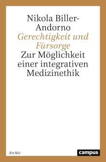 Nikola Biller-Andorno: Gerechtigkeit und Fürsorge, Buch