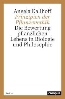 Angela Kallhoff: Prinzipien der Pflanzenethik, Buch