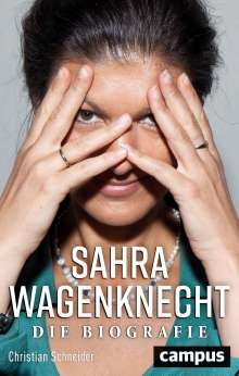 Christian Schneider: Sahra Wagenknecht, Buch
