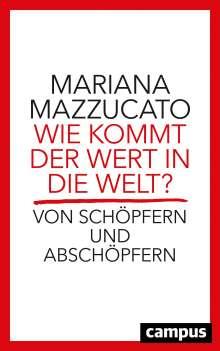 Mariana Mazzucato: Wie kommt der Wert in die Welt?, Buch