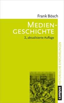 Frank Bösch: Mediengeschichte, Buch