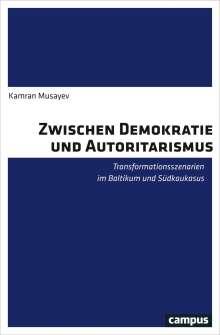 Kamran Musayev: Zwischen Demokratie und Autoritarismus, Buch