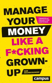 Sam Beckbessinger: Manage Your Money like a F*cking Grown-up, Buch