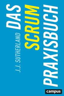 J. J. Sutherland: Das Scrum-Praxisbuch, Buch