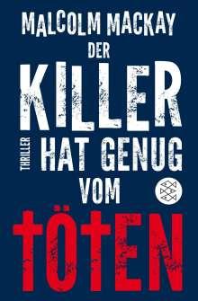 Malcolm Mackay: Der Killer hat genug vom Töten, Buch