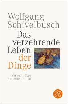 Wolfgang Schivelbusch: Das verzehrende Leben der Dinge, Buch